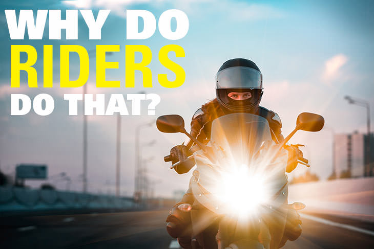 Why to motorcyclists do that: motorcycle behavior